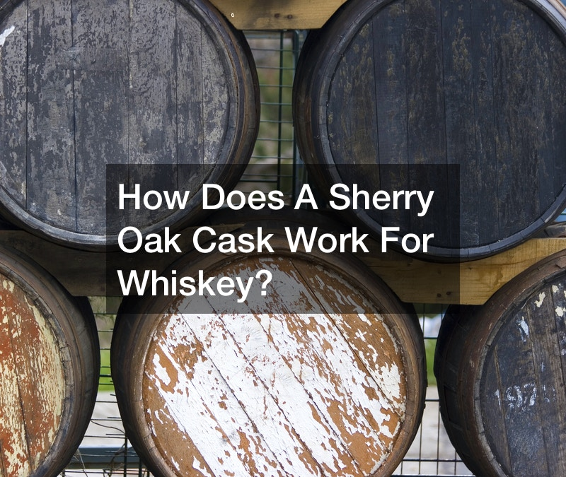 How Does A Sherry Oak Cask Work For Whiskey? post thumbnail image